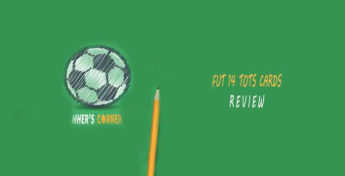 Mher's Corner: FUT 14 TOTS Cards Review