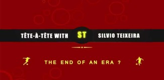 Tête-à-Tête with Silvio Teixeira: The End of an Era ?