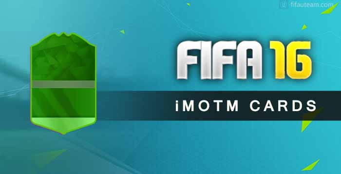 iMOTM Cards Guide for FIFA 16 Ultimate Team