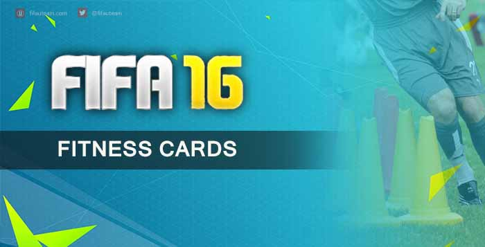 FIFA 16 Ultimate Team Fitness Cards Guide