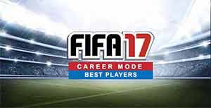 Best FIFA 17 Career Mode Players