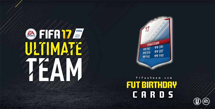 FIFA 17 Players Cards Guide - FUT Birthday Cards
