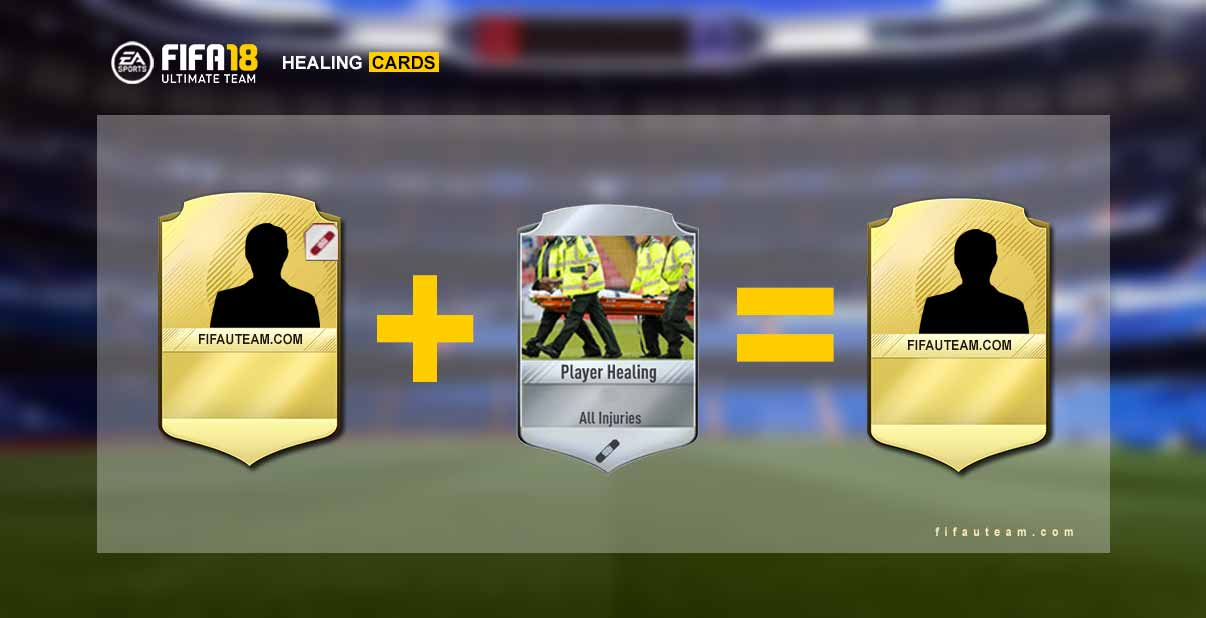 FIFA 18 Healing Cards Guide for FIFA 18 Ultimate Team