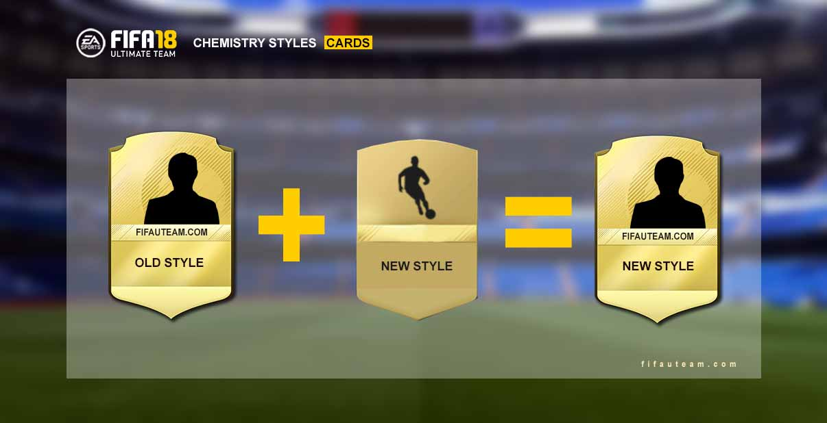 FIFA 18 chemistry styles Guide for FIFA 18 Ultimate Team