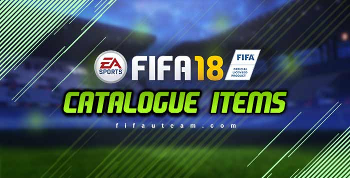 FIFA 18 Catalogue Items - Complete List for FIFA 18 Ultimate Team