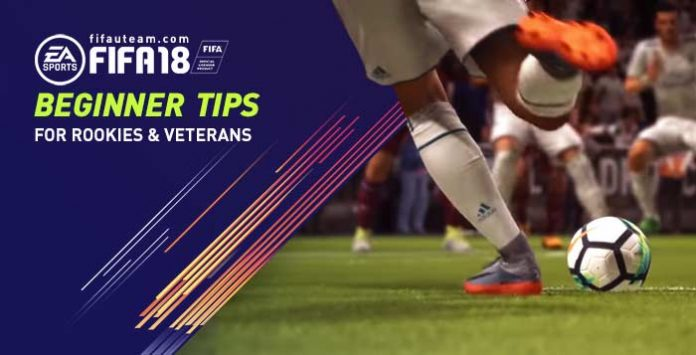 FIFA 18 Beginner Tips for Rookies and Veterans