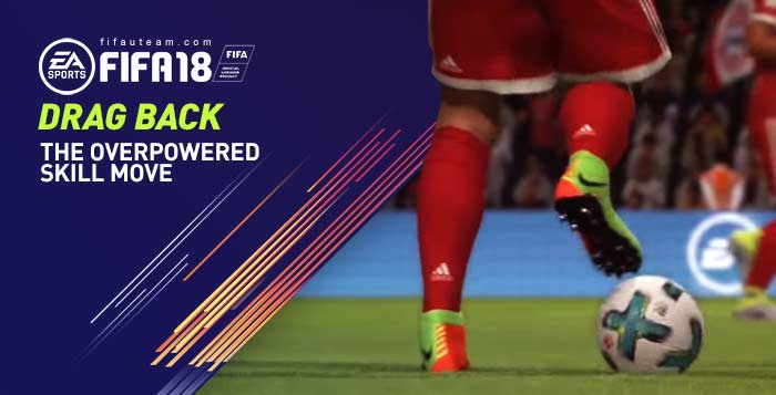FIFA 18 Drag Back Tutorial - The Overpowered Skill Move of