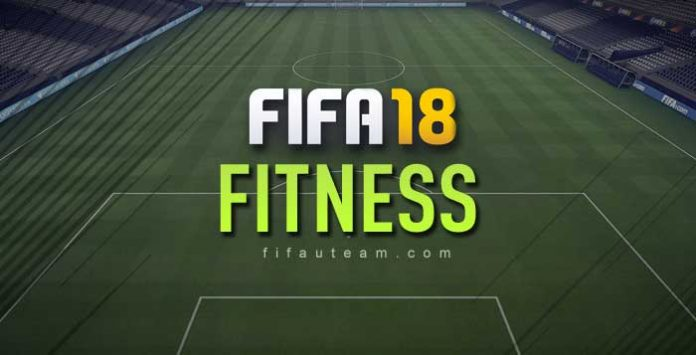 FIFA 18 Fitness Guide for Ultimate Team