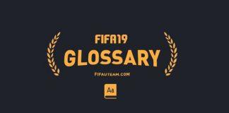 FIFA 19 Glossary and Abbreviations