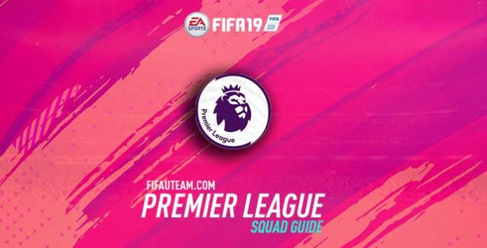 FIFA 19 Premier League Squad Guide