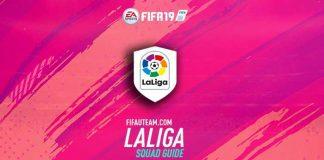 FIFA 19 LaLiga Squad Guide