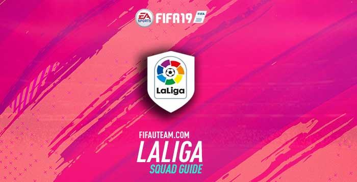 FIFA 19 LaLiga Squad Guide for FIFA 19 Ultimate Team