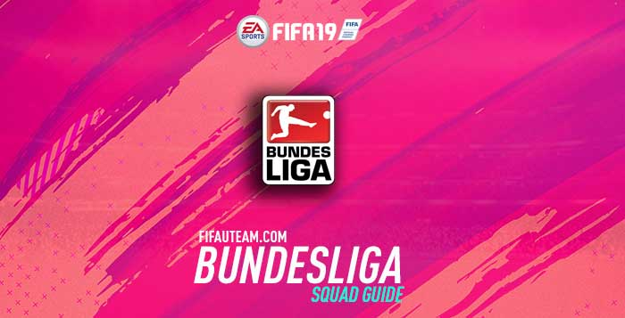 FIFA 19 Bundesliga Squad Guide for FIFA 19 Ultimate Team