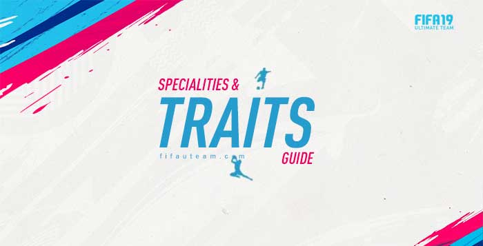 FIFA 19 Traits and Specialities Guide for Ultimate Team