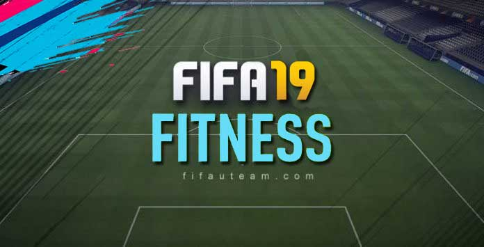 FIFA 19 Fitness Guide for Ultimate Team