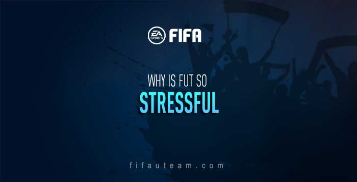 Why is FIFA 19 Ultimate Team so Stressful?