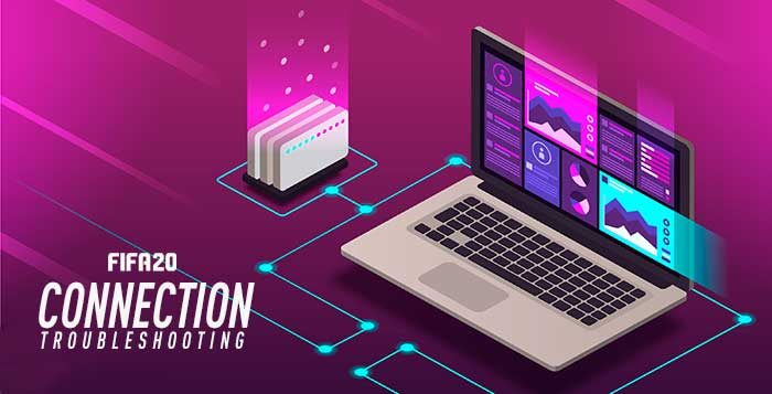 FIFA 20 Connection Problems Troubleshooting Guide