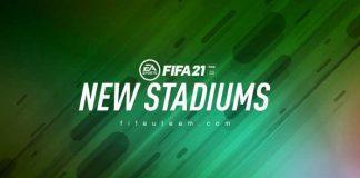 New FIFA 21 Stadiums