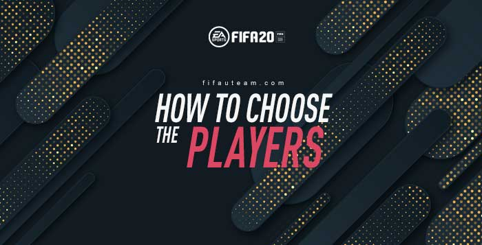 How to Choose the Players for your Team on FIFA 20 Ultimate Team